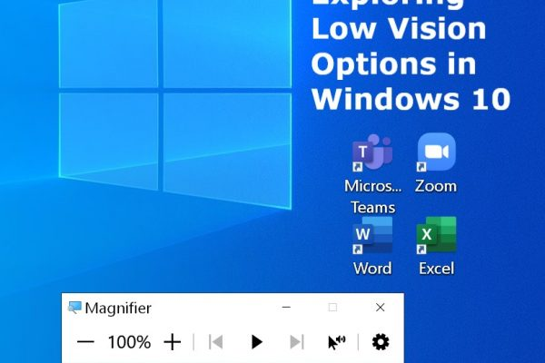 Screenshot of Windows home screen with Exploring Low Vision Options in Windows 10 title